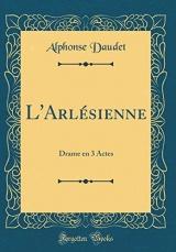 L'Arlésienne: Drame En 3 Actes (Classic Reprint)