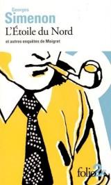L'Étoile du Nord et autres enquêtes de Maigret [Poche]