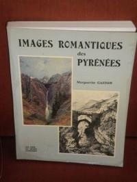 Images romantiques des Pyrénées : Les Pyrénées dans la peinture et dans l'estampe à l'époque romantique