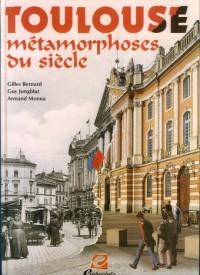 Toulouse Métamorphoses du Siecle