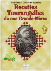 Recettes Tourangelles de Nos Grands-Mères