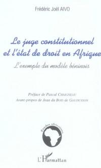 Juge Constitutionnel et l'Etat de Droit en Afrique l'Exemple