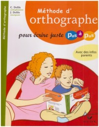Méthode d'orthographe : Pour écrire juste pas à pas