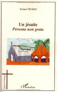 Un jésuite : Persona non grata