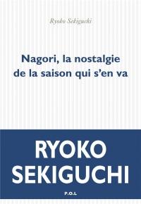 Nagori, la nostalgie de la saison qui s'en va