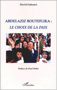 Abdelaziz Bouteflika : Le choix de la paix