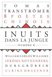 Inuits dans la jungle, N° 4 : 8 Poètes chinois contemporains