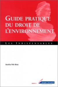 Guide pratique du droit de l'environnement : Les indispensables