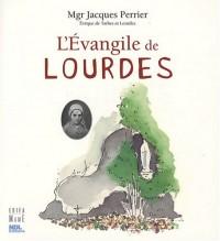 L'Evangile de Lourdes