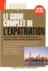 Le guide complet de l'expatriation 2015/2016