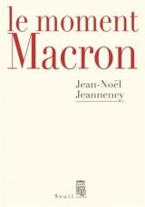 Le Moment Macron - Un président et l'Histoire [Poche]