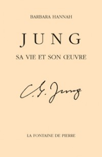Jung, sa vie et son oeuvre