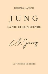 Jung, sa vie et son oeuvre