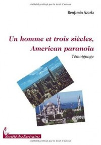 1 HOMME ET 3 SIECLES, AMERICAN PARANOIA
