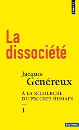 La Dissociété - tome 1 À la recherche du progrès humain [Poche]