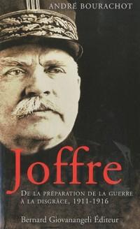 Joffre : De la préparation de la guerre à la disgrâce, 1911-1916