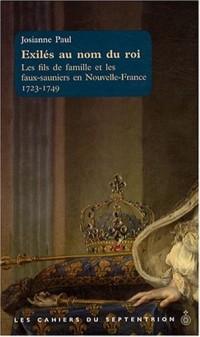 Exilés au nom du roi. Les fils de famille et faux-sauniers en Nouvelle-France 1723-1749
