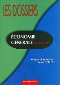 Les Dossiers, terminale STT : Economie générale