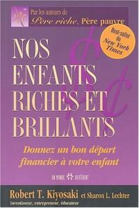 Nos enfants riches et brillants : Donnez un bon départ financier à vos enfants