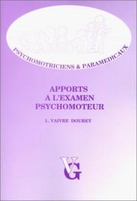 L'examen psychomoteur: a l'usage des étudiants en psychomotricite, documents nec