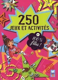 100 % filles - 250 jeux et activités