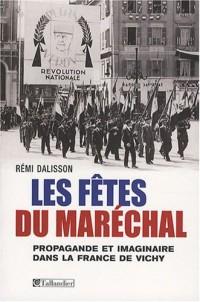 Les fêtes du Maréchal : Propagande festive et imaginaire dans la France de Vichy