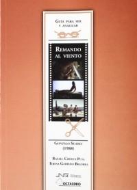 Guía para ver y analizar: Remando al viento: Gonzalo Suárez (1988)