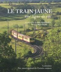 Le train jaune: Une ligne de vie