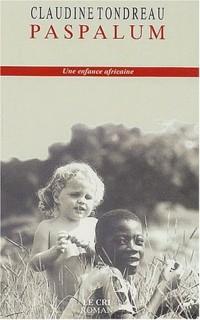 Paspalum. Une enfance africaine