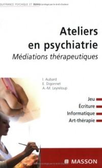 Ateliers en psychiatrie : Médiations thérapeutiques