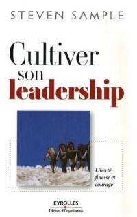 Cultiver son leadership : Liberté, finesse et courage