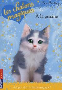 Les chatons magiques, Tome 14 : A la piscine