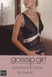 Gossip Girl N10 comme si j'allais te mentir