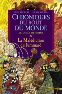 Les Chroniques du bout du monde - Le cycle de Quint, Tome 1 : La malédiction du luminard