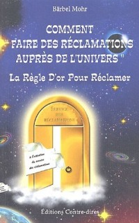 Comment faire des réclamations à l'Univers