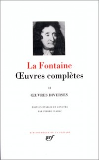 La Fontaine : Oeuvres complètes, tome 2