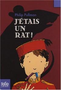 J'étais un rat!