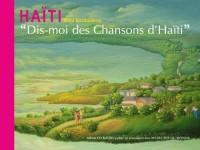 Dis-moi des chansons d'Haïti, (+ 1CD)