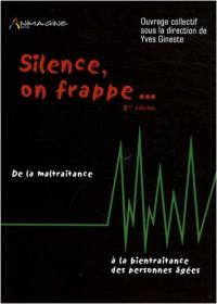 Silence, on frappe... : De la maltraitance à la bientraitance des personnes âgées