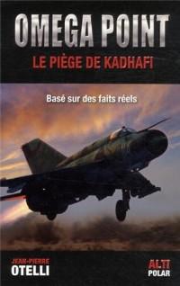 Oméga point - Le piège de Kadhafi