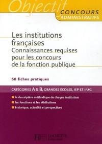 Les Institutions françaises : Connaissances requises pour le concours de la fonction publique