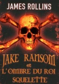1. Jake Ransom et l'ombre du roi squelette