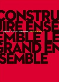 Construire ensemble le grand ensemble