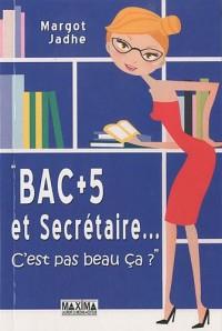 BAC +5 ET SECRETAIRE...