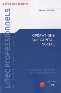 Opération sur capital social : Aspects juridiques et fiscaux, toutes sociétés