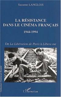 La resistance dans le cinema français 1944-1994. de la liberation de paris