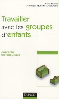 Travailler avec les groupes d'enfants - 2ème édition - Approche thérapeutique