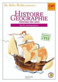 Histoire Géographie Histoire des arts CM1 : Guide pédagogique, programmes 2008