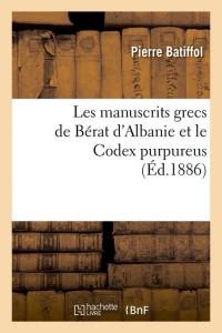 Les Manuscrits Grecs Berat d Albanie ed 1886