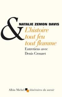 L'Histoire tout feu tout flammes : Entretiens avec Denis Crouzet